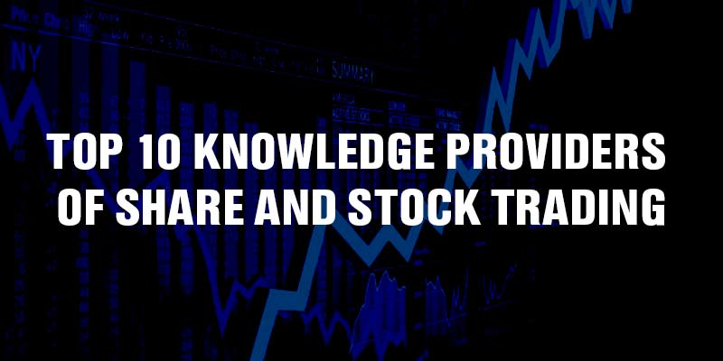 TOP 10 Knowledge Providers of Share and Stock Trading