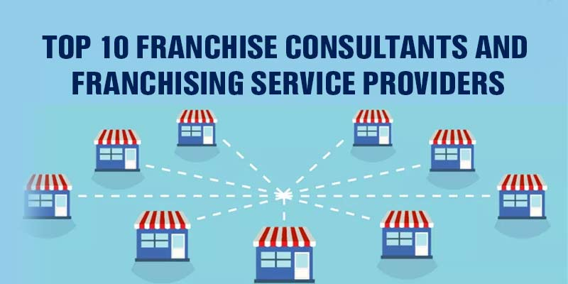 TOP 10 Franchise Consultants and Franchising Service Providers