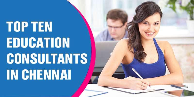 Top Ten Education Consultants in Chennai
