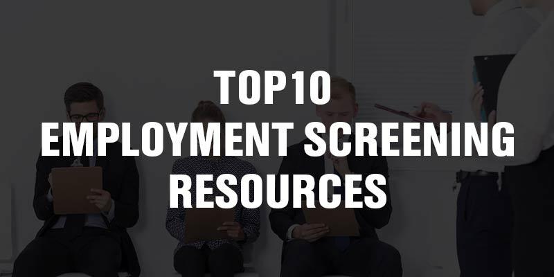 Top10 Employment Screening Resources