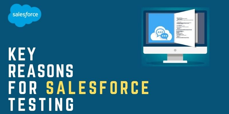 Reasons for Salesforce Testing